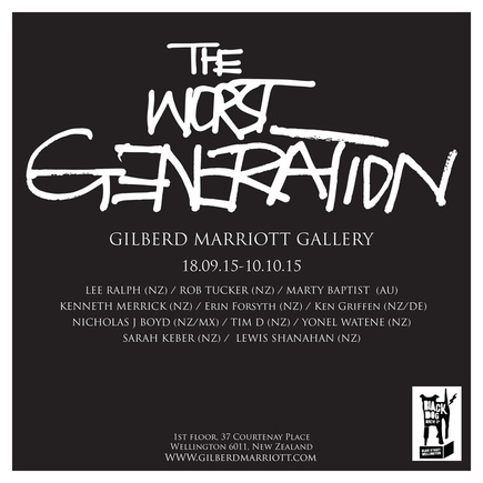 The Wrrst Generation group art exhibition poster, Lee Ralph, Rob Tucker, Marty Baptist, Kenneth Merrick, Erin Forsyth, Ken Griffen, Nicholas J Boyd, Tim D, Yonel Watene, Sarah Keber, Lewis Shanahan